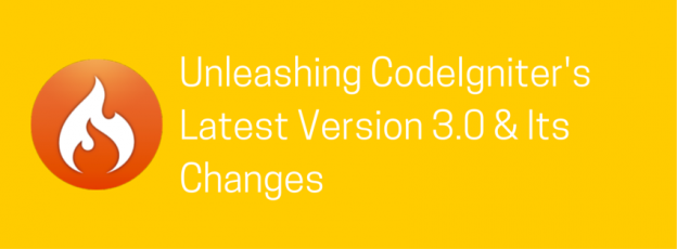 Unleashing CodeIgniter's Latest Version 3.0 & Its Changes