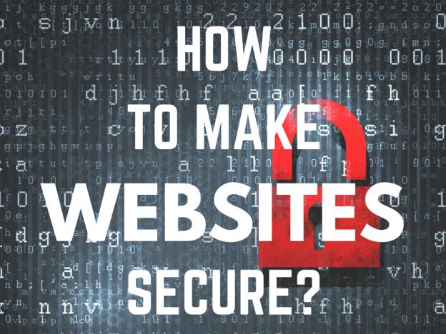 HOW TO MAKE WEBSITES SECURE?