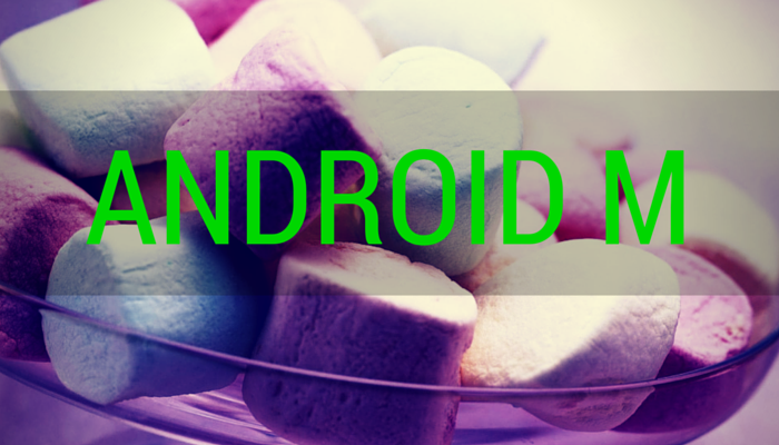 Nifty new features of Android M, you can't afford to miss