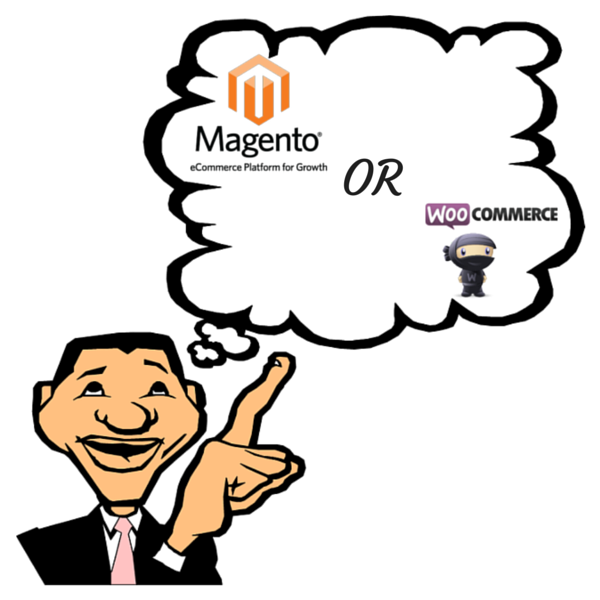 Magento OR Woocommerce?