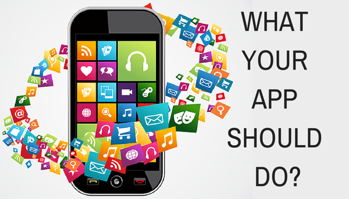 WHAT YOUR APP SHOULD DO_