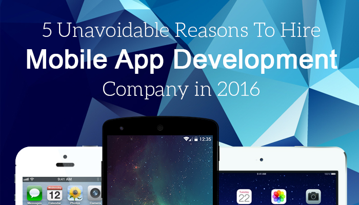 Why Should You Hire The Best Mobile App Development Company in 2016?