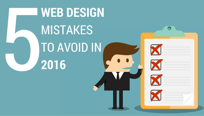 5 Big Web Design Mistakes To Avoid In 2016