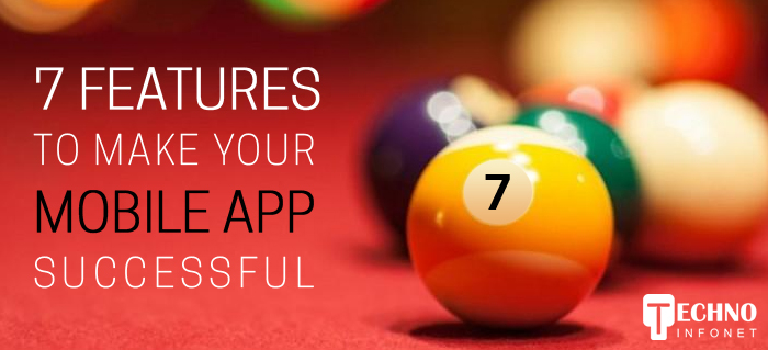 7 Essential Features That Makes Your Mobile App Successful