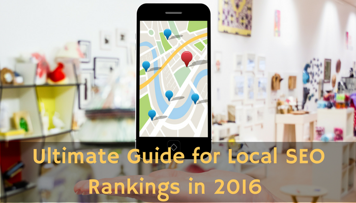 The Ultimate Guide for Local SEO: Rankings in 2016 and Ahead