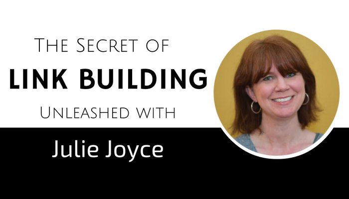 An Open Heart Interview With Master of Link Building – Julie Joyce