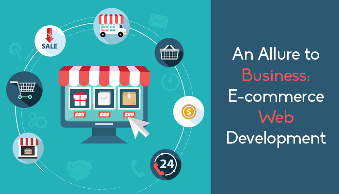 An Allure to Business: E-commerce Web Development