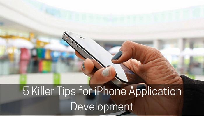 5 Killer Tips for iPhone App Development