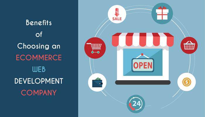Benefits of Choosing an Ecommerce Web Development Company