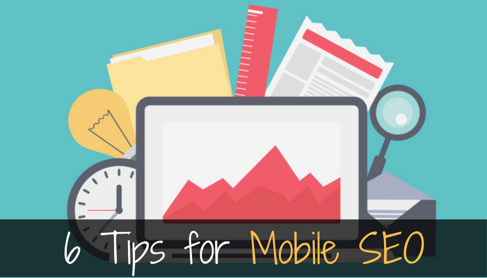 6 Tips for Mobile SEO