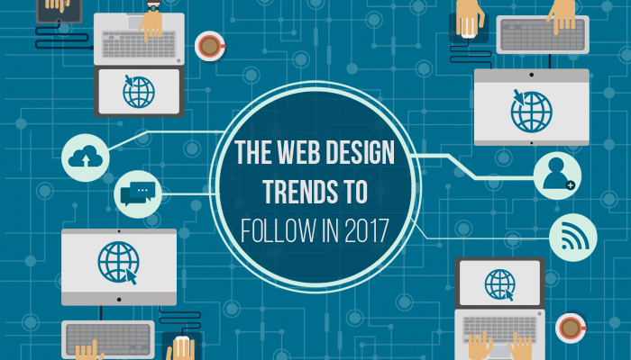 The Web Design Trends to Follow in 2017