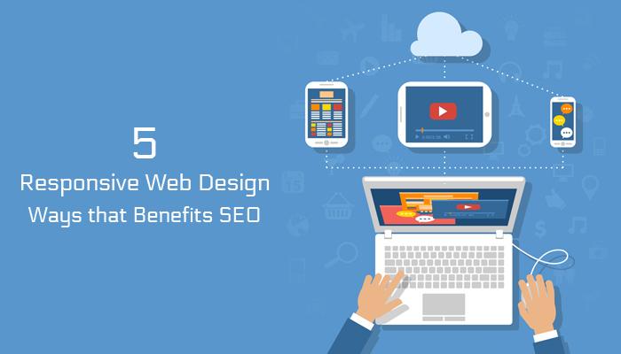 5 Responsive Web Design Ways that Benefits SEO
