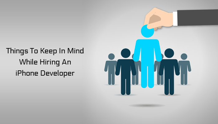 Things to keep in mind while hiring an iPhone Developer