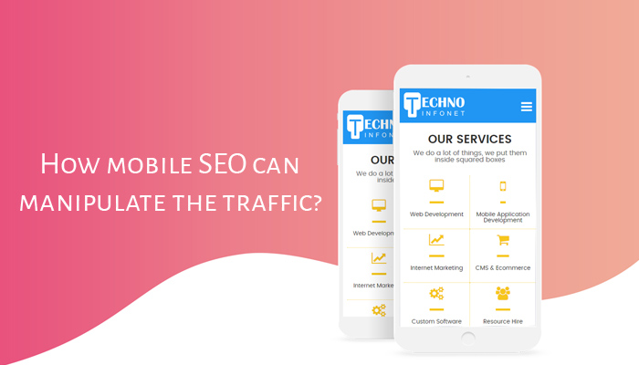 How Mobile SEO Can Manipulate The Traffic?