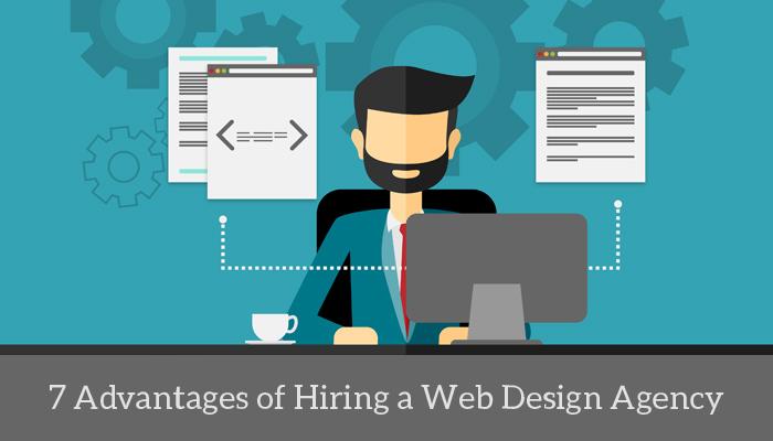 7 Advantages of Hiring a Web Design Agency