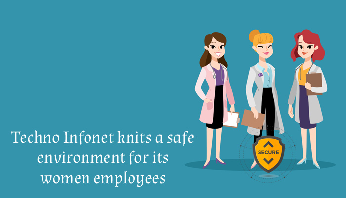 Techno Infonet knits a Safe Environment For Its Women Employees!