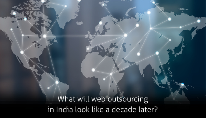 What Will Web Outsourcing in India Look Like a Decade Later?