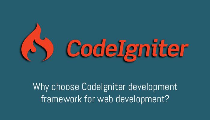 Why Choose CodeIgniter Development Framework For Web Development?