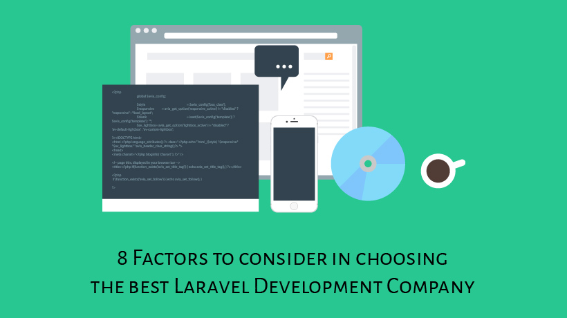 8 – Factors to Consider in Choosing The Best Laravel Development Company