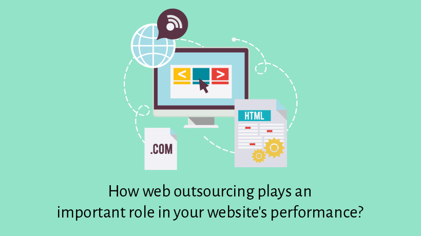 Importance of Web Outsourcing In Your Website's Performance