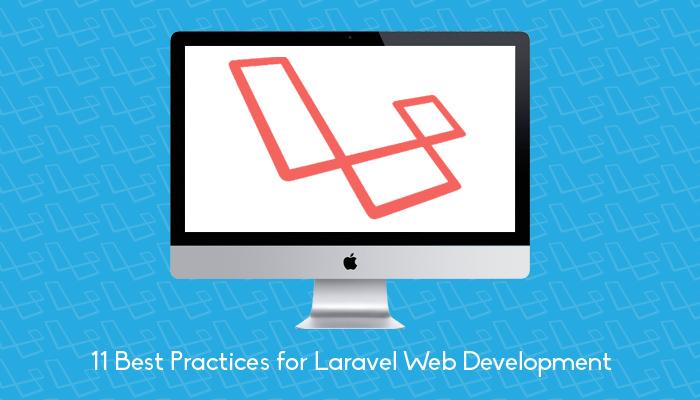 11 Best Practices For Laravel Web Development