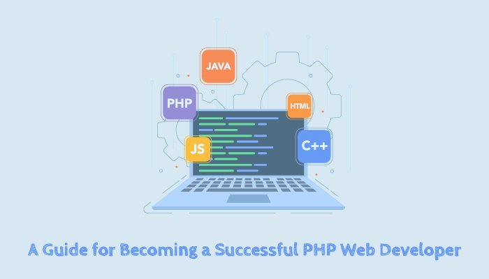 A Guide for Becoming a Successful PHP Web Developer