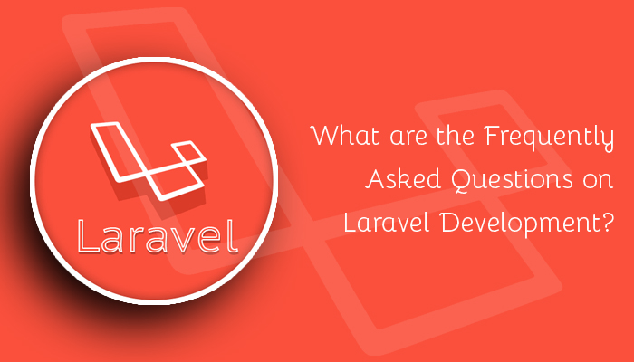 What are the Frequently Asked Questions on Laravel Development?