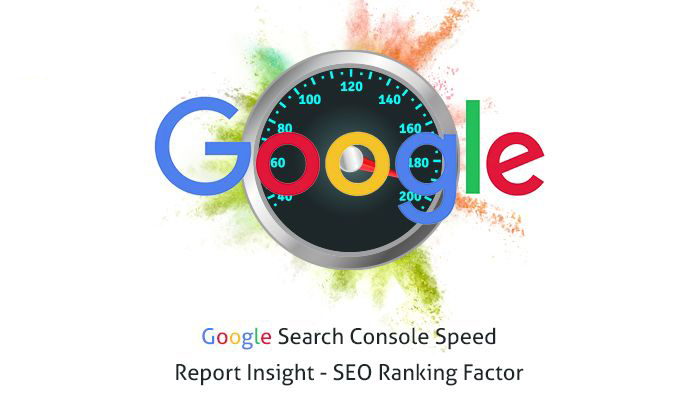 Google Search Console Speed Report Insight – SEO Ranking Factor