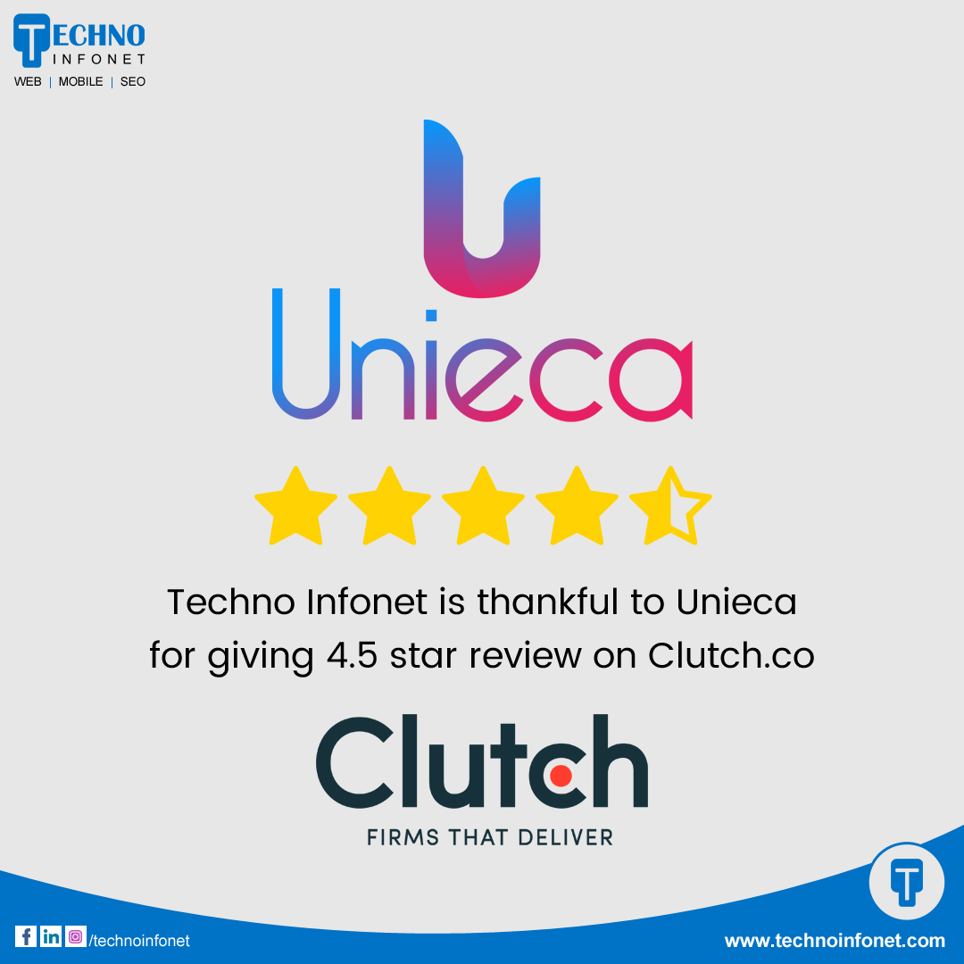 Techno Infonet is thankful to Unieca for giving 4.5 star review on clutch.co