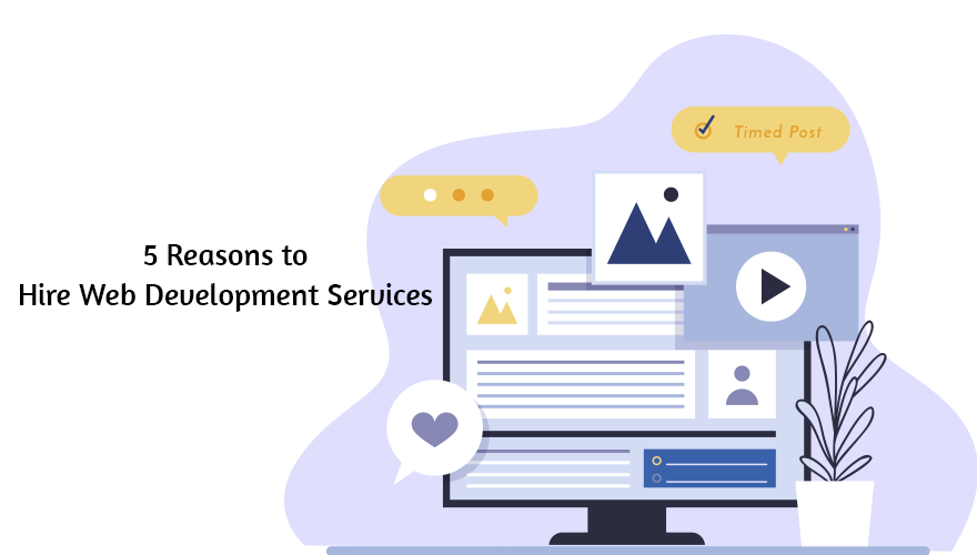 5 Reasons to Hire Web Development Services